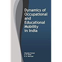 Dynamics of Occupational and Educational Mobility in India