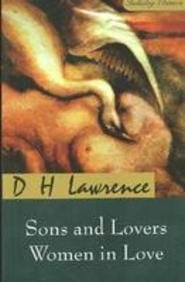 D. H. Lawrence: Sons And Lover, Women In Love (Paperback)