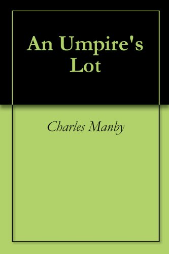 An Umpire's Lot (English Edition) por Charles Manby