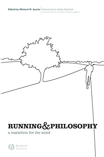 Running and Philosophy: A Marathon for the Mind (Blackwell Philosophy and Pop Culture)