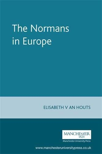 The Normans in Europe (Manchester Medieval Sources) by Elisabeth M. Van Houts (2000-12-01)