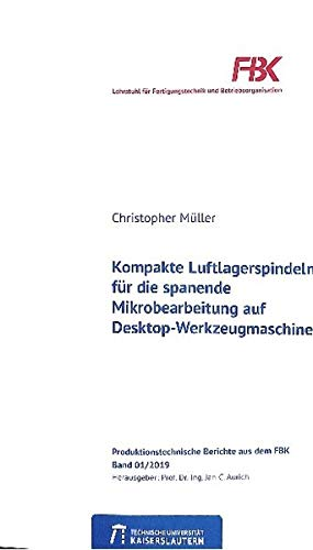 Kompakte Luftlagerspindeln für die spanende Mikrobearbeitung auf Desktop-Werkzeugmaschinen