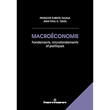 Macroéconomie: Fondements, Microfondements et Politiques