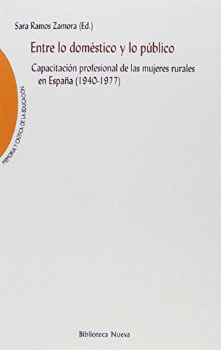 Entre lo doméstico y lo público: Capacitación profesional de las mujeres rurales en España (1940-1977) (Memoria y Crítica de la Educación)