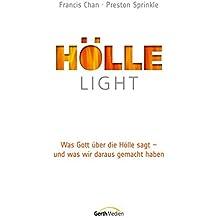 Hölle light: Was Gott über die Hölle sagt - und was wir daraus gemacht haben.