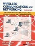 Wireless Communications and Networking Made Simple: The Complete Text Book for B.E. (Comp. Sc.), MCA, DOEACC (B-Level) and Other it Related Examinations)