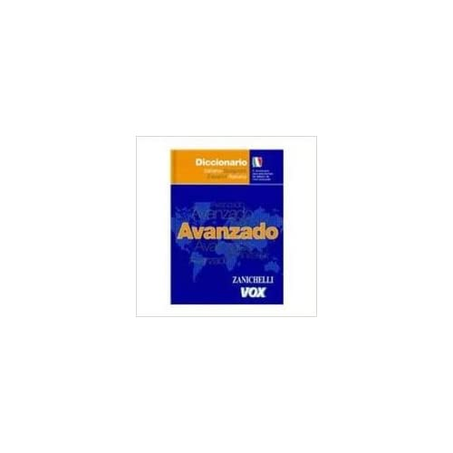Diccionario Avanzado Italiano-Spagnolo  Espanol-Italiano/ Advanced Italian-Spanish/spanish Italiandictionary