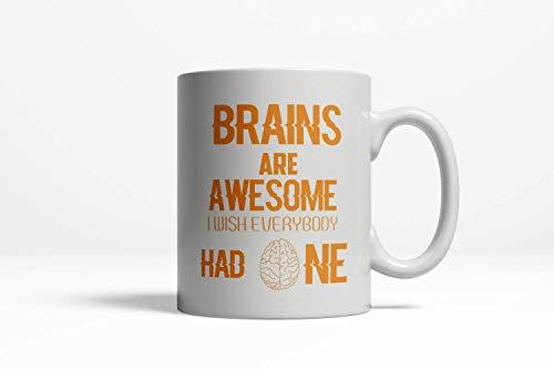 Slobyy Hilarious Mugs Funny Coffee Mug Brains are Awesome I Wish Everybody  Had One| Gift for a Genius Funny Mug Humor Mug Ceramic 11oz