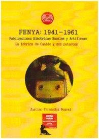 Fenya: 1941-1961 Fabricaciones Eléctricas Navales y Artilleras: La fábrica de Canido (Ferrol) y sus patentes por Justino Fernández Negral