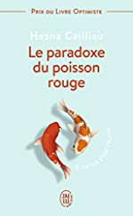 Le paradoxe du poisson rouge - 8 vertus pour réussir de Hesna Cailliau
