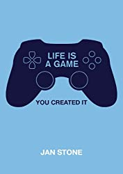 Life is a Game: You Created It