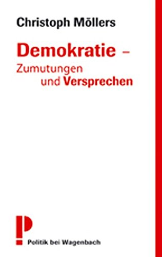 Demokratie - Zumutungen und Versprechen