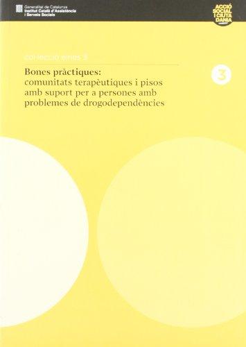 Bones pràctiques: comunitats terapèutiques i pisos amb suport per a persones amb problemes de drogodependències (Eines) por Pilar Hilarion
