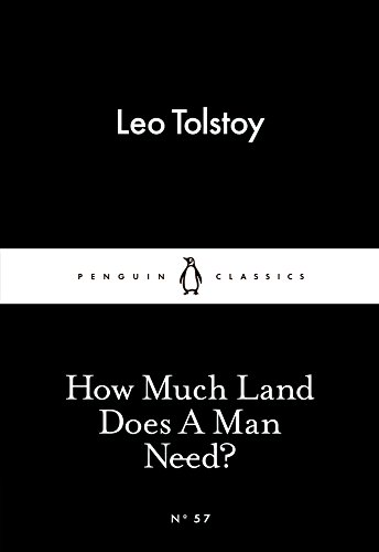 How Much Land Does A Man Need? (Penguin Little Black Classics)