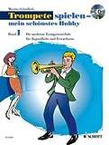 Cover of: Schott Trompete spielen - Band 1 - CD - mein schönstes Hobby | Martin Schädlich