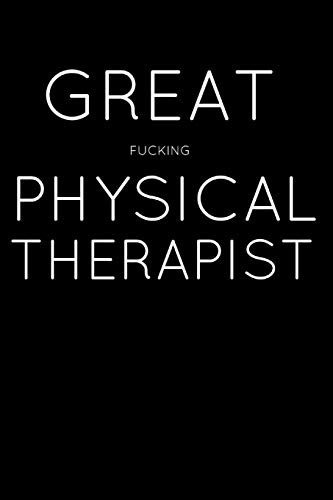Great Fucking Physical Therapist: Homework Book Notepad Notebook Composition and Journal Diary