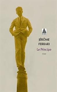 Le Principe par Jérôme Ferrari