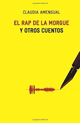 El rap de la morgue y otros cuentos por Claudia Amengual