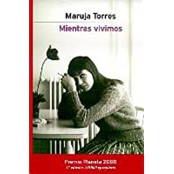 Mientras vivimos (Autores Españoles E Iberoamer.) Premio Planeta 2000