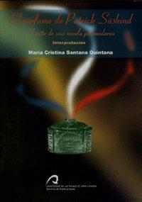 El perfume de patrick Süskind: El éxito de una novela postmoderna (Monografía) por Mª Cristina Santana Quintana
