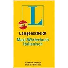 Langenscheidts Maxi Wörterbuch: Italienisch. Italienisch-Deutsch / Deutsch-Italienisch