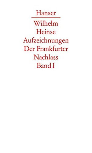 Die Aufzeichnungen. Der Frankfurter Nachlass: Die Aufzeichnungen. Frankfurter Nachlass: Band I: Aufzeichnungen von 1768 bis 1783