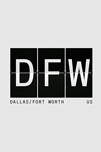 DFW Dallas / Fort Worth US: Dallas / Fort Worth Travel Composition Notebook Traveler's Journal in USA