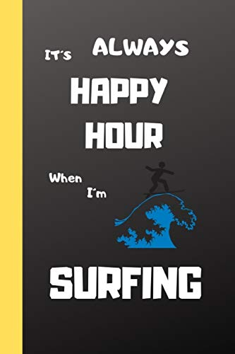 It´s Always HAPPY HOUR When I´m SURFING.: 6