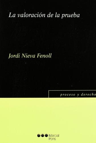 La valoración de la prueba por Jorge Nieva Fenoll