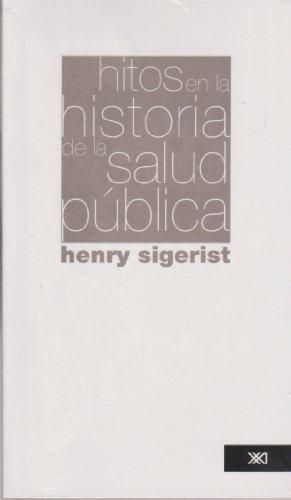 Hitos en la historia de la salud pública (Salud y sociedad) por Henry Sigerist