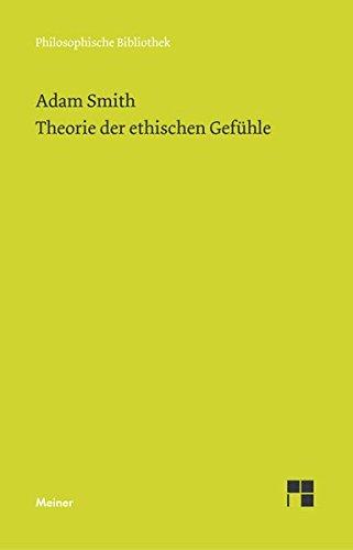 Theorie der ethischen Gefühle (Philosophische Bibliothek)