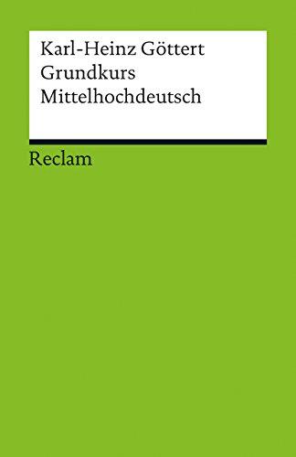 Grundkurs Mittelhochdeutsch: Reclams Universal-Bibliothek