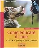 Image de Come educare il cane. In casa, al guinzaglio, con i bambini