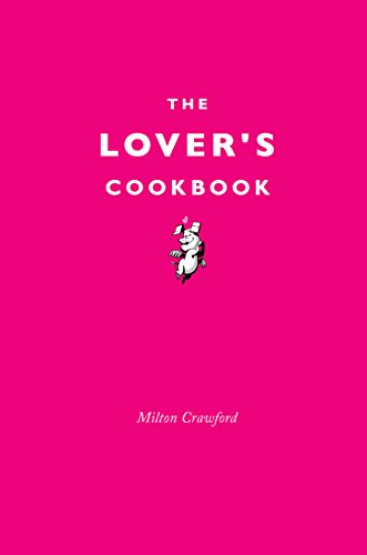 The Lover's Cookbook por Milton Crawford