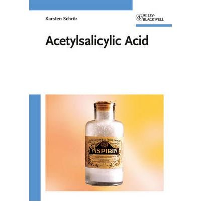 [(Acetylsalicylic Acid)] [Author: Karsten Schrör] published on (January, 2009)
