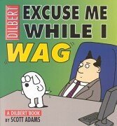 Dilbert: Excuse Me While I Wag by Scott Adams (20-Apr-2001) Paperback