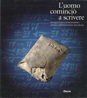 L' uomo cominci a scrivere. Iscrizioni cuneiformi dalla collezione Michail. Catalogo della mostra (Milano, 1997)