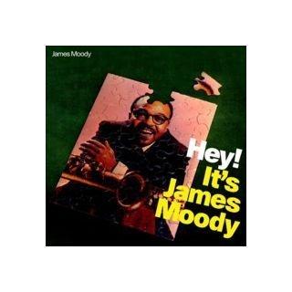 Hey! It's James Moody [Spanish Import] by James Moody (2005-05-19)