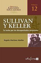 Anne Sullivan, Helen Keller. Su Lucha Por Los Discapacitados Sensoriales (Psicologia Y Educacion)