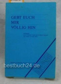 gebt-euch-mir-vollig-hin-ansprachen-von-januar-bis-juni-1985