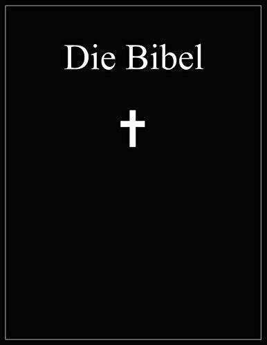 Die Bibel: Altes und Neues Testament; Übersetzung: Martin Luther