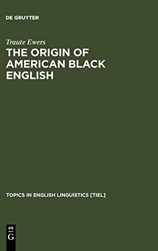 The Origin of American Black English: Be-Forms in the HOODOO Texts (Topics in English Linguistics [TiEL], Band 15)