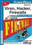 Viren Hacker Firewalls. Sicherheit am PC