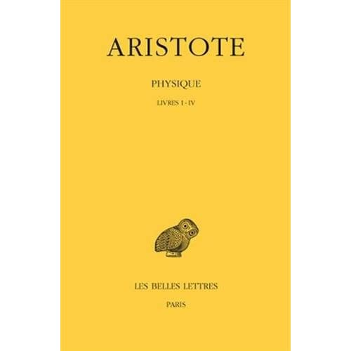 Aristote. Physique, tome 1 : Livres I-IV