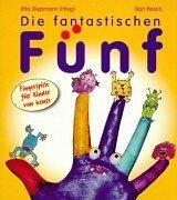 Die fantastischen Fünf: Fingerspiele für Kinder von heute