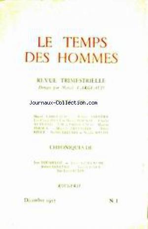 TEMPS DES HOMMES (LE) [No 1] du 01/12/1957 - M. LARGEAUD - R. SABATIER - J.C. IBERT - M. MOUNAR - C. AUTRAND - J.M.A. PAROUTARD - M. TOESCA - M. DERPASTRE - R. RIVET - N. LELUBRE - N. BAUDY - L. GUILLAUME - J. ROUSSELOT - L. GARA - J.L. AUDIN - ROUGERIE.