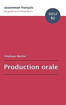 Production orale DELF B2 (French Edition) di [Wattier, Stéphane]