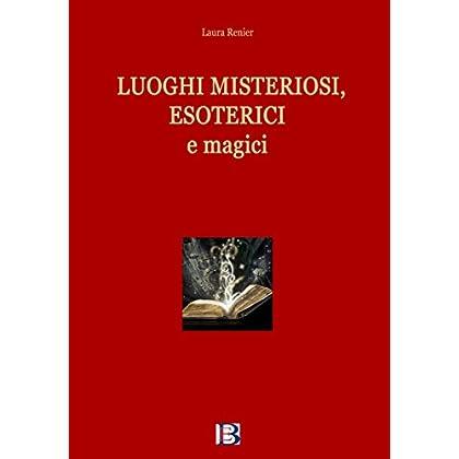 Luoghi Misteriosi, Esoterici E Magici