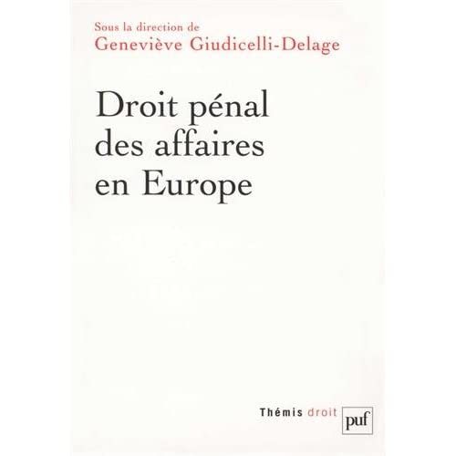 Droit pénal des affaires en Europe : Allemagne, Angleterre, Espagne, France, Italie