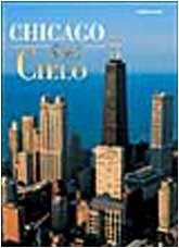 Chicago dal cielo. Ediz. illustrata (Il mondo dal cielo) por Antonio Attini